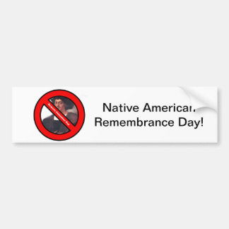 Native American Remembrance Day Bumper Sticker