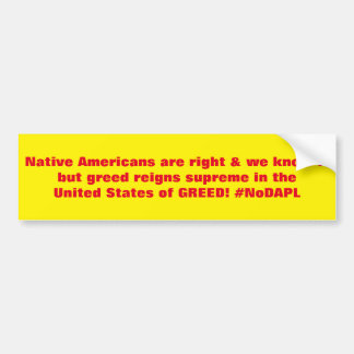 Native Americans are right #NoDAPL Bumper Sticker
