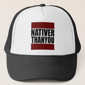 #NativerThanYou Trucker Hat