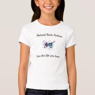 Natural Born Actress T Shirts