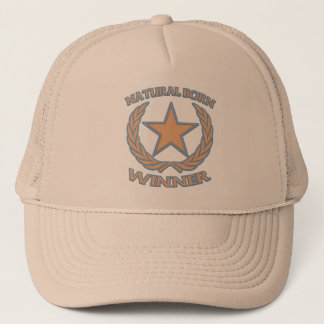 Natural Born Winner Trucker Hat