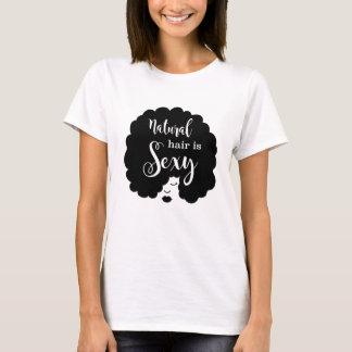 Natural Hair Is Sexy Natural Hair T-Shirt