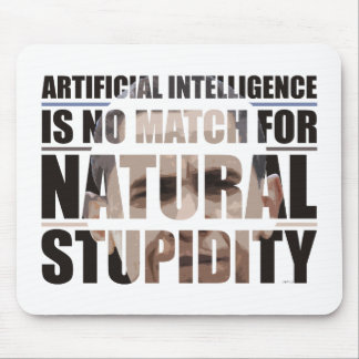 Natural Stupidity Mouse Pad