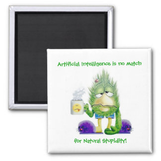 Natural Stupidity Square Magnet