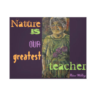 """Nature is our greatest teacher.""  -- Edna Walling Canvas Print"