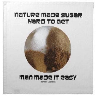 Nature Made Sugar Hard To Get Man Made It Easy Printed Napkins