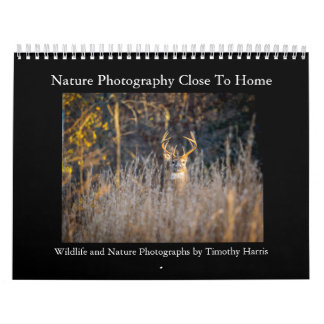 Nature Photography Close to Home by Timothy Harris Calendar