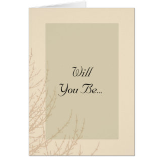 Nature's Branches Will You Be My Bridesmaid Card