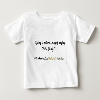 Nature's Soldiers Slogan 1 Baby T-Shirt