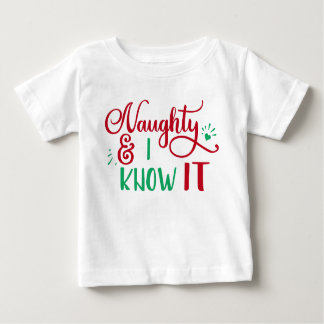 naughty and I know it Funny Christmas Baby T-Shirt