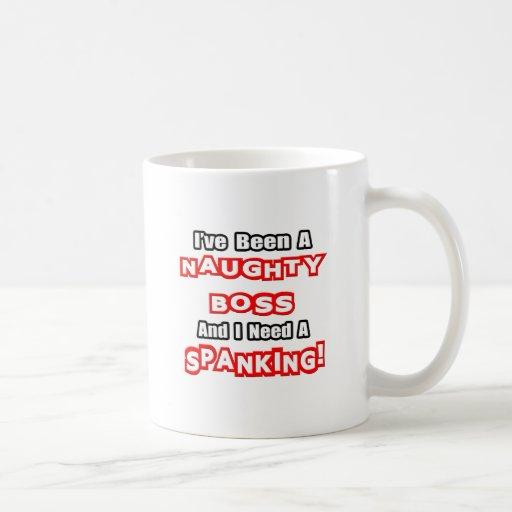 Naughty Boss...Need a Spanking Basic White Mug