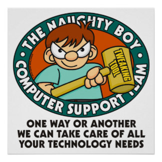 Naughty Boy Computer Tech Poster