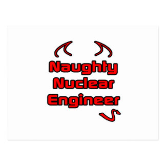 Naughty Nuclear Engineer Postcard