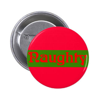 Naughty Red on Green Pinback Button