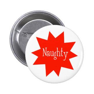 Naughty (Starburst) 6 Cm Round Badge