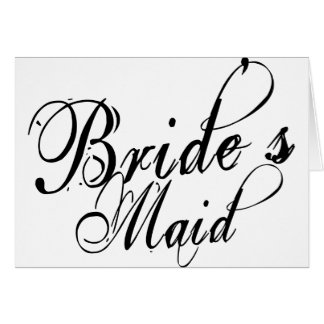 Naughy Grunge Script - Bride's Maid Black Greeting Card
