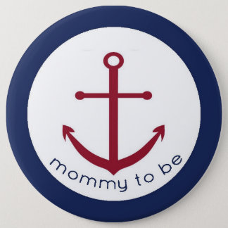 Nautical Anchor Mummy To Be Button