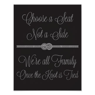 Nautical Knot Choose a Seat Not Side Wedding Sign