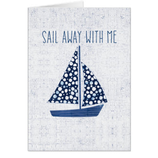 Nautical Quote | Sail Away With Me Card