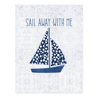 Nautical Quote   Sail Away With Me Postcard