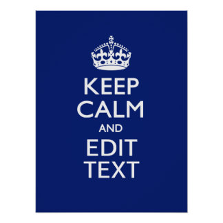 Navy Blue Keep Calm And Edit Text Personalised Poster