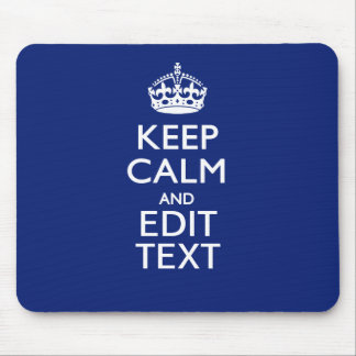 Navy Blue Keep Calm And Edit Text Personalized Mouse Pad