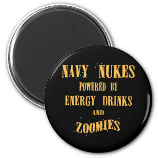 Navy Nukes Powered by Energy Drinks and Zoomies 6 Cm Round Magnet