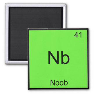 Nb - Noob Chemistry Element Symbol Funny Newbie Magnet