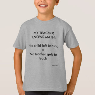 NCLB: My teacher knows math (kids) (c) 2009 RLove T-shirts