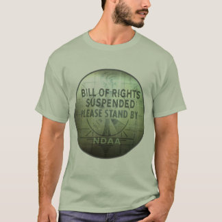 NDAA - Civil Rights Suspended T-Shirt