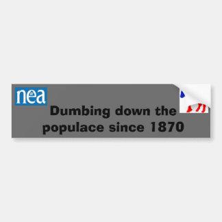 nea & dnc dumbing down the populace sticker