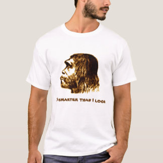 Neanderthal 'Smarter than I Look' Shirt