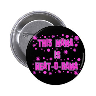 Neat-o-Rama Mama Mother's Day Pinback Buttons