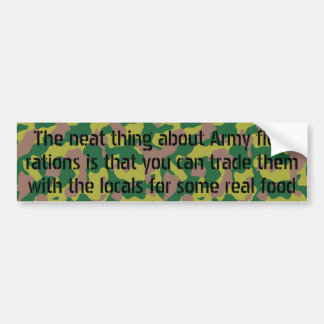 Neat thing about army rations bumper stickers