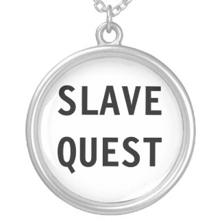 Necklace Slave Quest