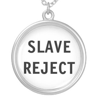 Necklace Slave Reject