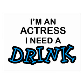 Need a Drink - Actress Postcard