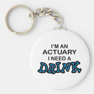 Need a Drink - Actuary Key Ring