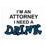 Need a Drink - Attorney Postcard