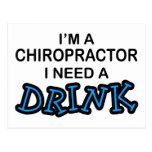 Need a Drink - Chiropractor Post Cards