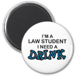 Need a Drink - Law Student 6 Cm Round Magnet