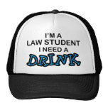 Need a Drink - Law Student Cap