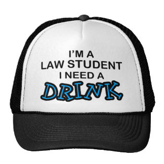 Need a Drink - Law Student Trucker Hat