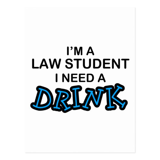 Need a Drink - Law Student Postcard
