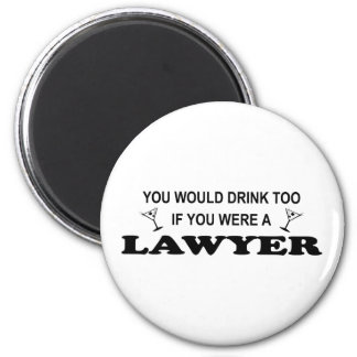 Need a Drink - Lawyer 6 Cm Round Magnet
