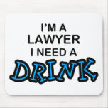 Need a Drink - Lawyer Mousepads