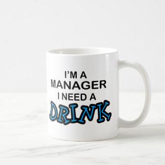 Need a Drink - Manager Basic White Mug