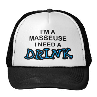 Need a Drink - Masseuse Cap