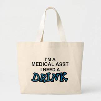 Need a Drink - Medical Asst Jumbo Tote Bag