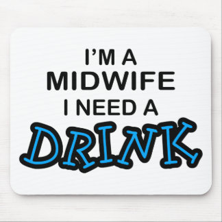 Need a Drink - Midwife Mouse Pad